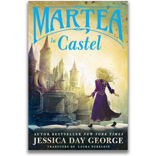 Carte Editura DPH - Martea la Castel - Jessica Day George - Carti pentru copii -