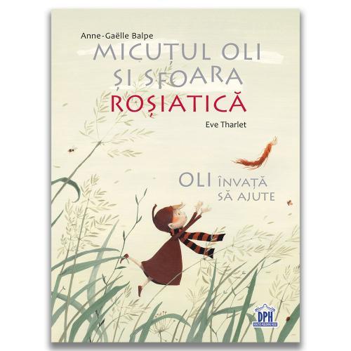 Carte Editura DPH - Micutul Oli si sfoara rosiatica - Anne-Gaelle Balpe - Carti pentru copii -