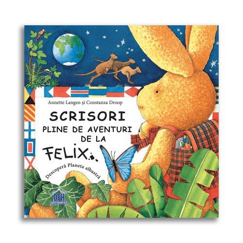 Carte Editura DPH - Scrisori pline de aventuri de la Felix - Carti pentru copii -