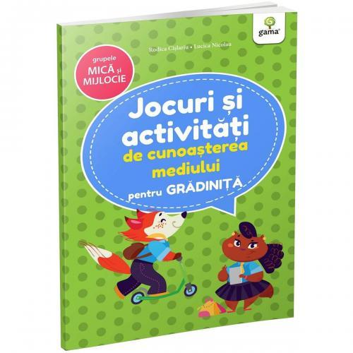 Carte Editura Gama - Jocuri si activitati de cunoasterea mediului pentru gradinita grupa mica si mijlocie - Carti pentru copii -