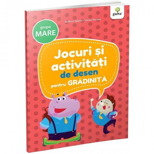 Carte Editura Gama - Jocuri si activitati de desen pentru gradinita grupa mare - Carti pentru copii -