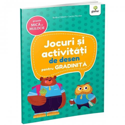 Carte Editura Gama - Jocuri si activitati de desen pentru gradinita grupa mica si mijlocie - Carti pentru copii -