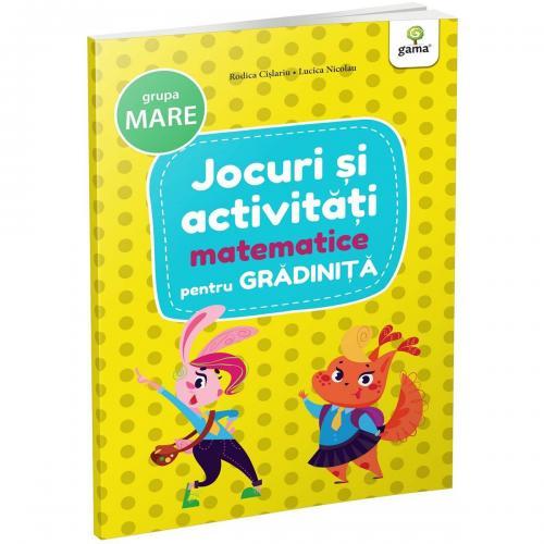 Carte Editura Gama - Jocuri si activitati matematice pentru gradinita grupa mare - Carti pentru copii -