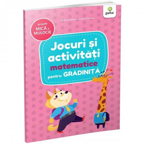 Carte Editura Gama - Jocuri si activitati matematice pentru gradinita grupa mica si mijlocie - Carti pentru copii -