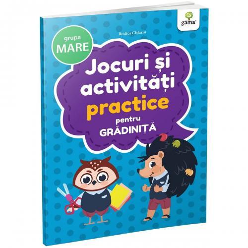 Carte Editura Gama - Jocuri si activitati practice pentru gradinita grupa mare - Carti pentru copii -
