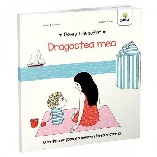 Carte Editura Gama - Povesti de suflet - Dragostea mea - Carti pentru copii -