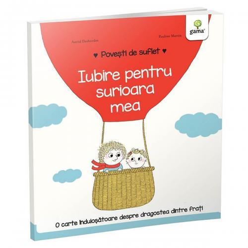 Carte Editura Gama - Povesti de suflet - Iubire pentru surioara mea - Carti pentru copii -