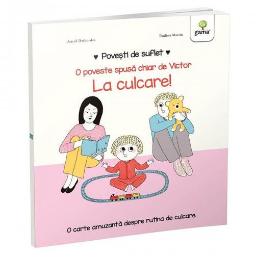 Carte Editura Gama - Povesti de suflet - La culcare! - Carti pentru copii -