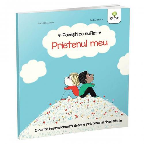 Carte Editura Gama - Povesti de suflet - Prietenul meu - Carti pentru copii -