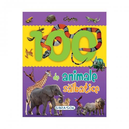 Carte Editura Girasol - 100 de animale salbatice - Carti pentru copii -