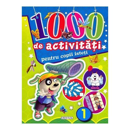 Carte Editura Girasol 1000 de activitati pentru copii isteti - volumul 1 - Carti pentru copii -