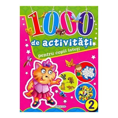 Carte Editura Girasol: 1000 de activitati pentru copii isteti - volumul 2 - Carti pentru copii -