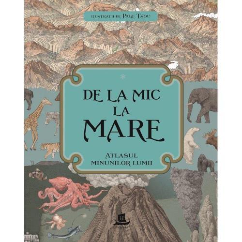 Carte Editura Humanitas - De la mic la mare: Atlasul minunilor lumii - Page Tsou - Carti pentru copii -