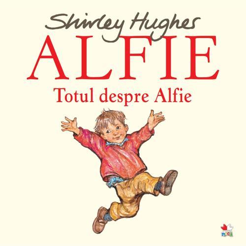 Carte Editura Litera - Alfie Totul despre Alfie - Shirley Hughes - Carti pentru copii -