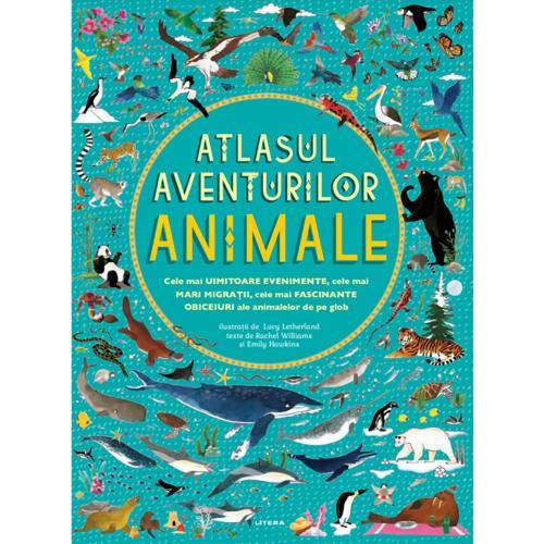 Carte Editura Litera - Atlasul aventurilor Animale - Carti pentru copii -