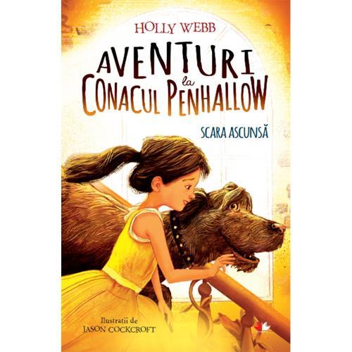 Carte Editura Litera - Aventuri la conacul Penhallow Scara ascunsa Holly Webb - Carti pentru copii -