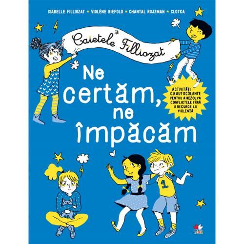Carte Editura Litera - Caietele Filliozat Ne certam - ne impacam - Carti pentru copii -