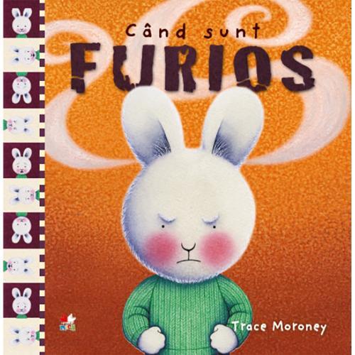 Carte Editura Litera - Cand sunt furios - Trace Moroney - Carti pentru copii -
