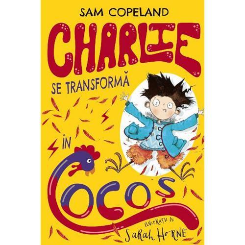 Carte Editura Litera - Charlie se transforma in cocos - Sam Copeland - Carti pentru copii -