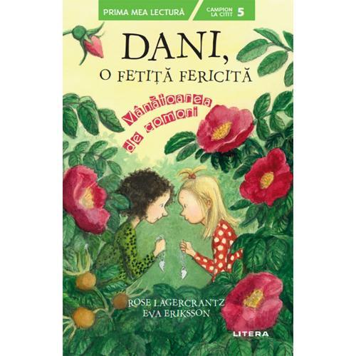 Carte Editura Litera - Dani - o fetita fericita Vanatoarea de comori - Rose Lagercrantz - Eva Eriksson - Carti pentru copii -