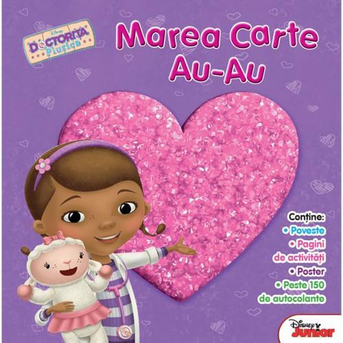 Carte Editura Litera - Disney Doctorita Plusica Marea carte au-au - Carti pentru copii -