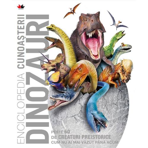 Carte Editura Litera - Enciclopedia cunoasterii Dinozauri - Carti pentru copii -