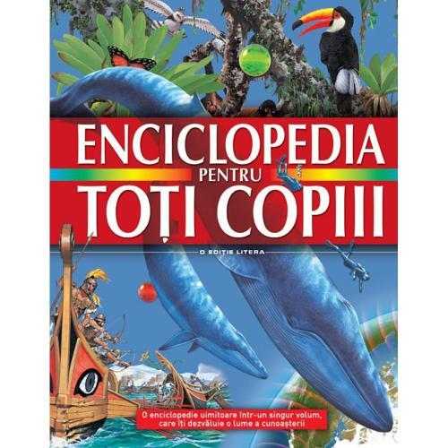 Carte Editura Litera - Enciclopedia pentru toti copiii - Carti pentru copii -