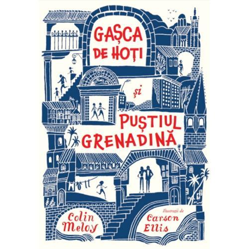 Carte Editura Litera - Gasca de hoti si pustiul Grenadine - Colin Meloy - Carson Ellis - Carti pentru copii -