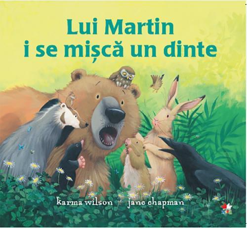 Carte Editura Litera - Lui Martin i se misca un dinte - Karma Wilson - Carti pentru copii -