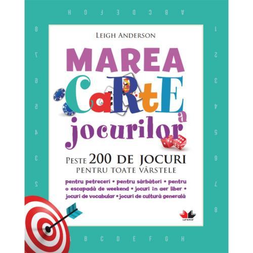 Carte Editura Litera - Marea carte a jocurilor Peste 200 de jocuri pentru toate varstele - Carti pentru copii -