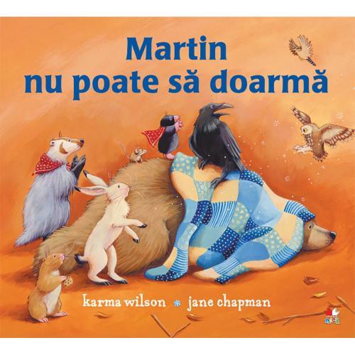 Carte Editura Litera - Martin nu poate sa doarma - Karma Wilson - Carti pentru copii -