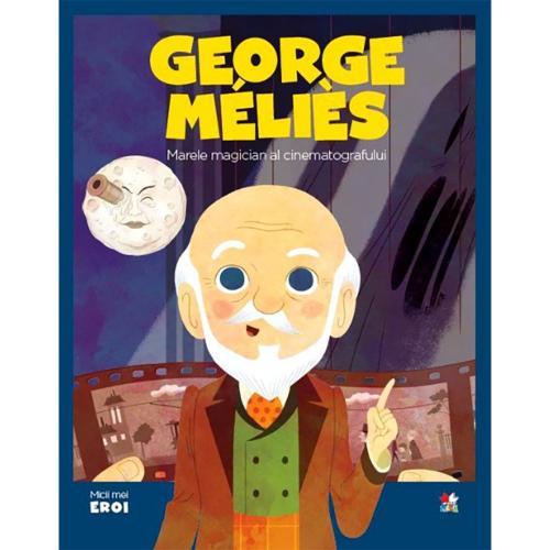 Carte Editura Litera - Micii eroi Georges Melies - Carti pentru copii -