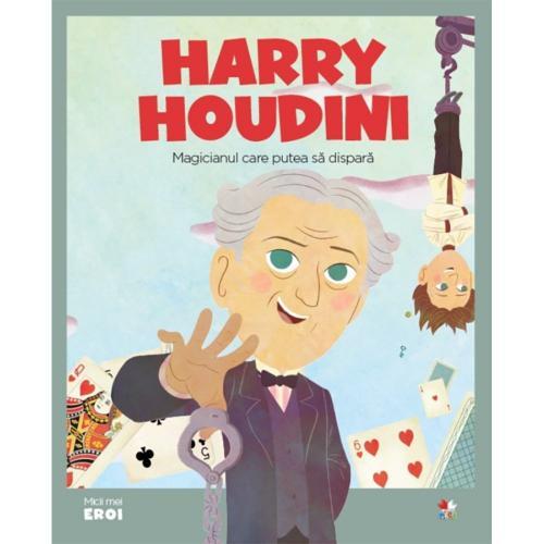 Carte Editura Litera - Micii eroi Harry Houdini - Carti pentru copii -