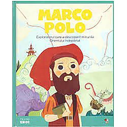Carte Editura Litera - Micii eroi Marco Polo - Carti pentru copii -