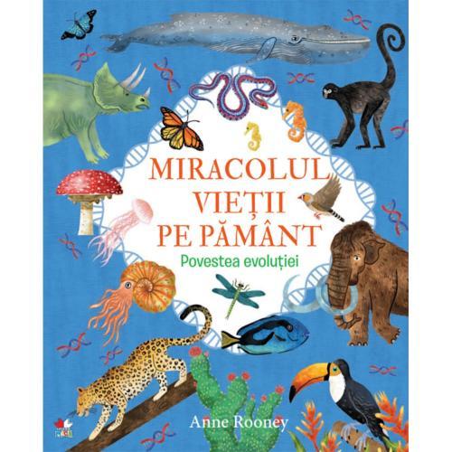 Carte Editura Litera - Miracolul vietii pe Pamant Povestea evolutiei - Carti pentru copii -