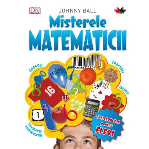 Carte Editura Litera - Misterele matematicii - Johnny Ball - Carti pentru copii -