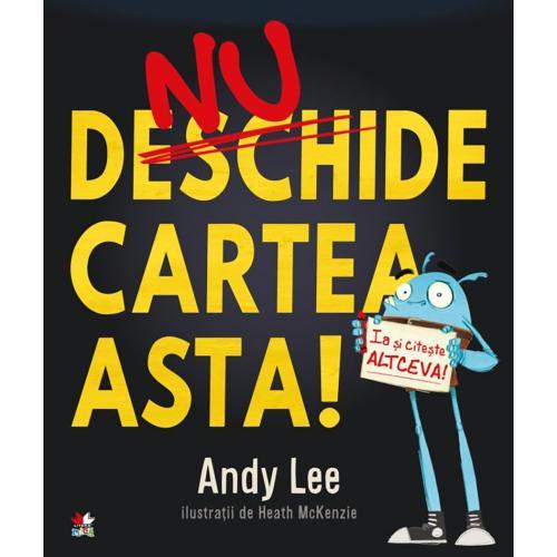 Carte Editura Litera - Nu deschide Cartea asta! Andy Lee - Carti pentru copii -