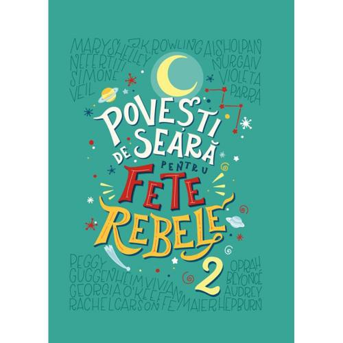 Carte Editura Litera - Povesti de seara pentru fete rebele - Vol2 - Elena Favilli - Francesca Cavallo - Carti pentru copii -