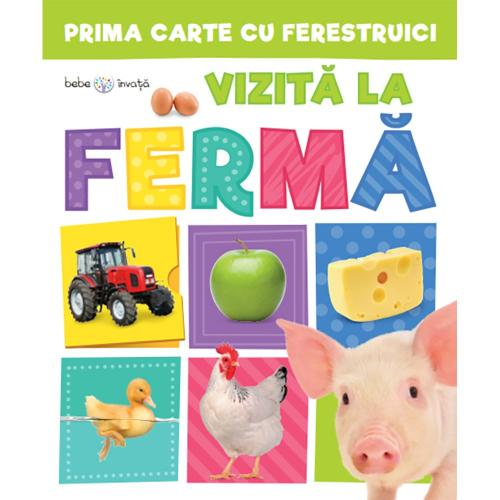 Carte Editura Litera - Prima carte cu ferestruici Vizita la ferma Bebe invata - Carti pentru copii -