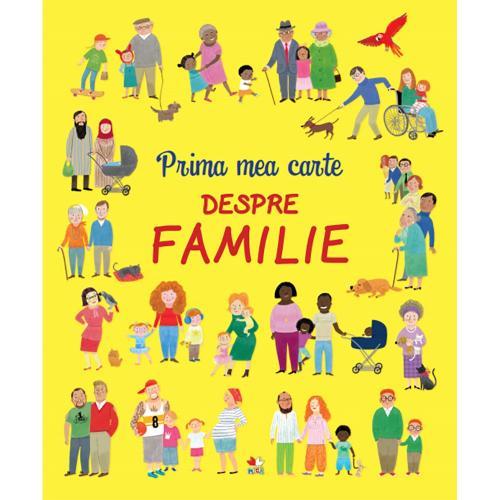 Carte Editura Litera - Prima mea carte despre familie - Carti pentru copii -