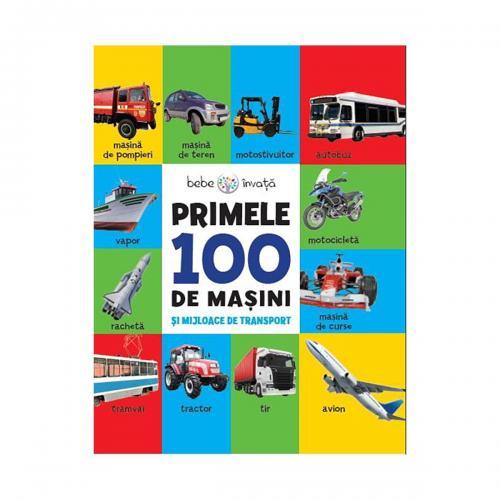 Carte Editura Litera - Primele 100 de masini si mijloace de transport - Carti pentru copii -