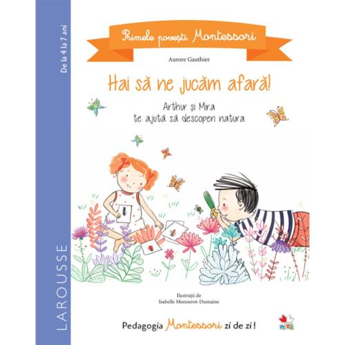 Carte Editura Litera - Primele povesti Montessori Hai sa ne jucam afara! Aurore Gauthier - Carti pentru copii -