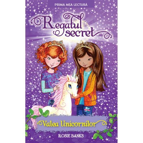 Carte Editura Litera - Regatul secret Valea unicornilor - Rosie Banks - Carti pentru copii -