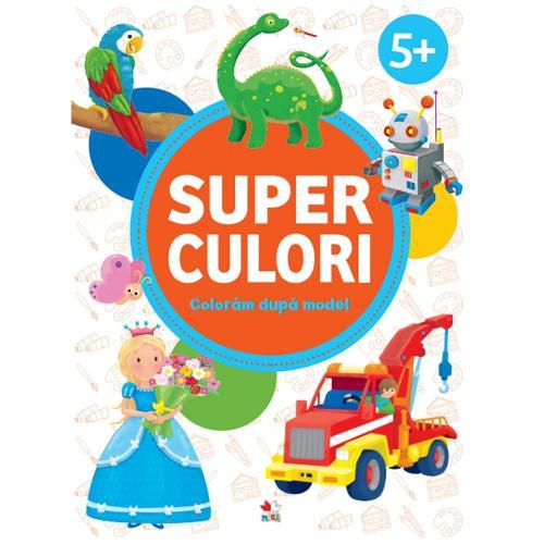 Carte Editura Litera - Superculori Coloram dupa model 5+ - Carti pentru copii -