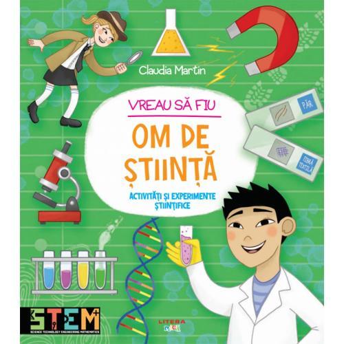 Carte Editura Litera - Vreau sa fiu om de stiinta - Claudia Martin - Carti pentru copii -
