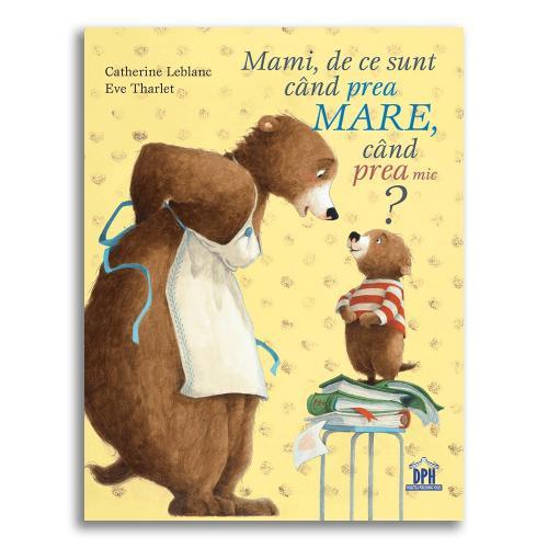 Carte Mami - de ce sunt cand prea mare - cand prea mic? Editura DPH - Carti pentru copii -