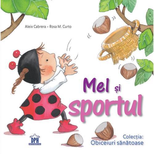 Carte Mel si sportul - Editura DPH - Carti pentru copii -