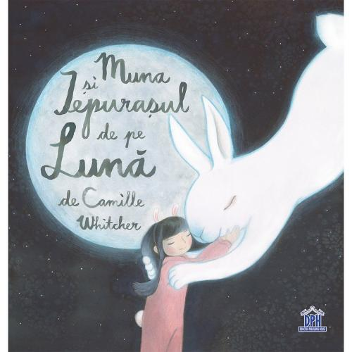 Carte Muna si iepurasul de pe Luna - Editura DPH - Carti pentru copii -