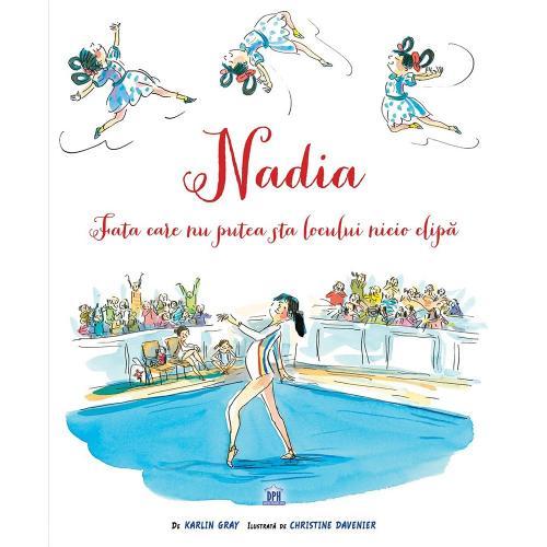 Carte Nadia - Fata care nu putea sta locului nicio clipa - Editura DPH - Carti pentru copii -