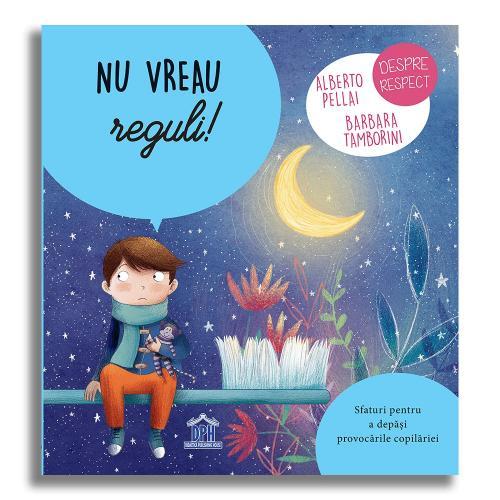 Carte Nu vreau reguli! - Editura DPH - Carti pentru copii -